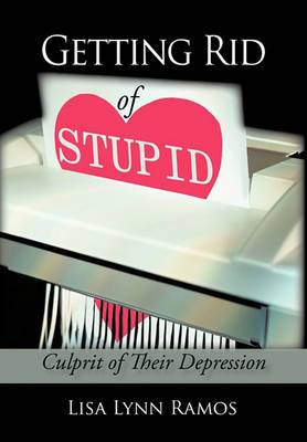 Getting Rid of Stupid: Culprit of Their Depression