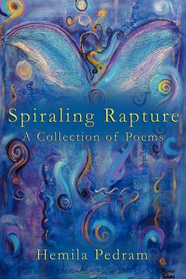 Spiraling Rapture: A Collection of Poems