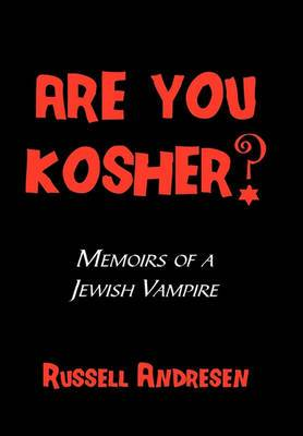 Are You Kosher?: Memoirs of a Jewish Vampire