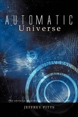 Automatic Universe: The Universe According to the Meaning of Life