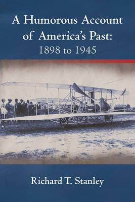 A Humorous Account of America's Past: 1898 to 1945
