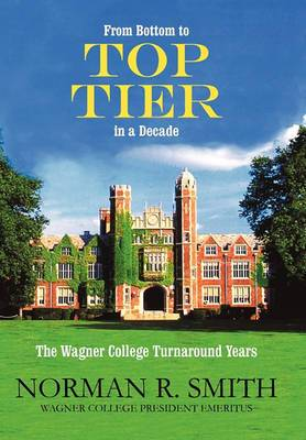 From Bottom to Top Tier in a Decade: The Wagner College Turnaround Years