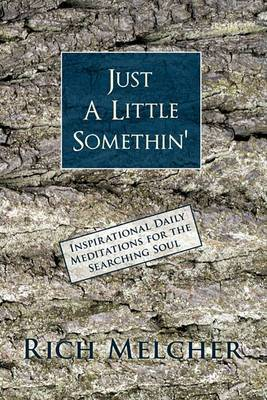 Just a Little Somethin': Inspirational Daily Meditations for the Searching Soul