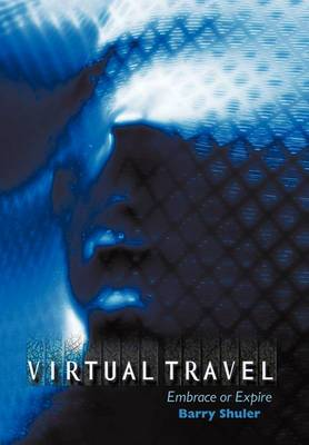 Virtual Travel: Embrace or Expire