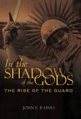 In the Shadows of the Gods: The Rise of the Guard
