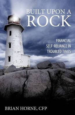 Built Upon a Rock: Financial Self-Reliance in Troubled Times