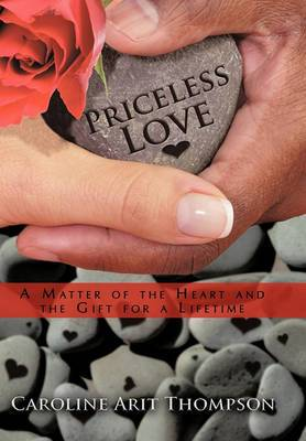 Priceless Love: A Matter of the Heart and the Gift for a Lifetime