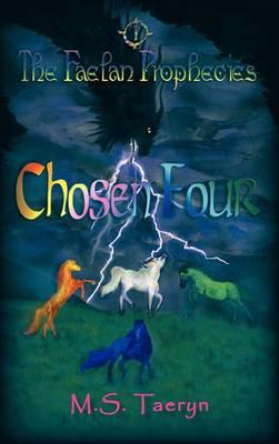 Chosen Four: The Faelan Prophecies, Book One