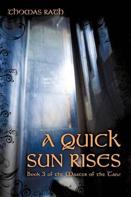 A Quick Sun Rises: Book 3 of the Master of the Tane