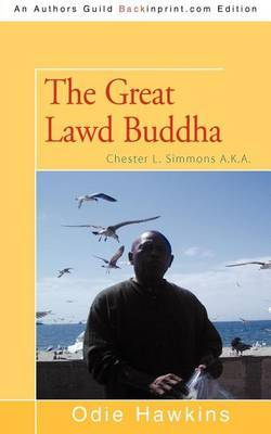 The Great Lawd Buddha: Chester L. Simmons A.K.A.