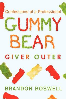 Confessions of a Professional Gummy Bear Giver Outer