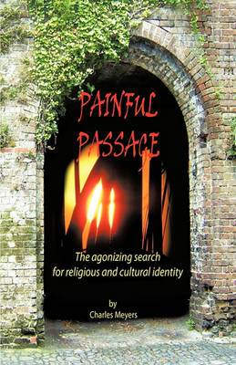 Painful Passage: The Agonizing Search for Religious and Cultural Identity