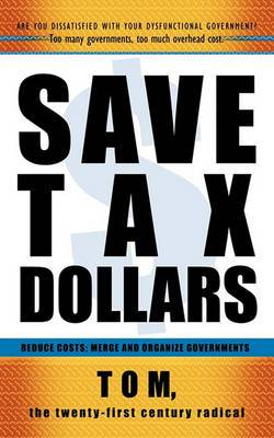 Save Tax Dollars: Reduce Costs; Merge and Organize Governments