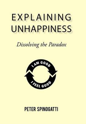 Explaining Unhappiness: Dissolving the Paradox