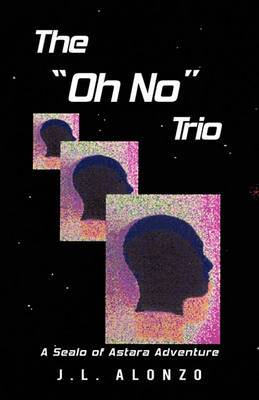 The Oh No Trio: A Sealo of Astara Adventure