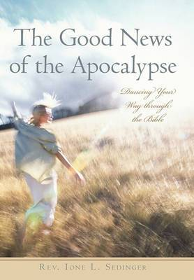The Good News of the Apocalypse: Dancing Your Way Through the Bible