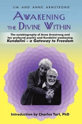 Awakening the Divine Within: Kundalini-The Gateway to Freedom