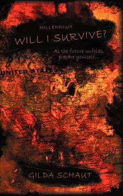 Millennium Will I Survive?: As the Future Unfolds Prepare Yourself...