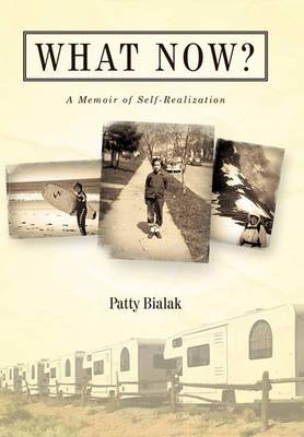What Now?: A Memoir of Self-Realization