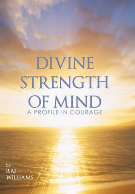 Divine Strength of Mind: A Profile in Courage