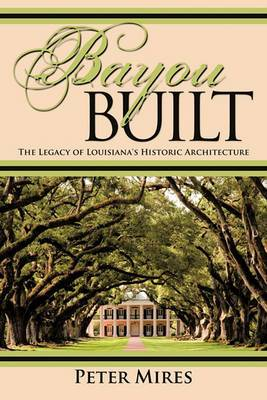 Bayou Built: The Legacy of Louisiana's Historic Architecture