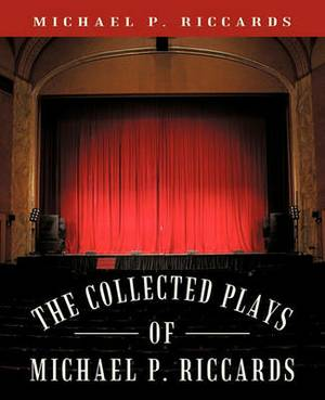 The Collected Plays of Michael P. Riccards