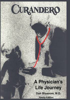 Curandero: A Physician's Life Journey: The Memoirs of a Pediatrician