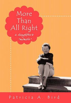 More Than All Right: A Daughter's Momoir