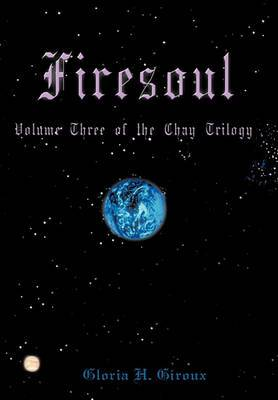 Firesoul: Volume Three of the Chay Trilogy