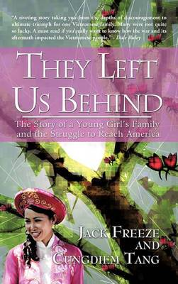 They Left Us Behind: The Story of a Young Girl's Family and the Struggle to Reach America