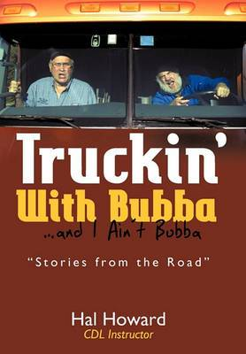 Truckin' with Bubba ... and I Ain't Bubba