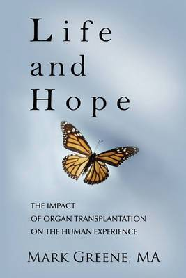 Life and Hope: The Impact of Organ Transplantation on the Human Experience