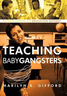 Teaching Baby Gangsters: Reform School or Education Reform?