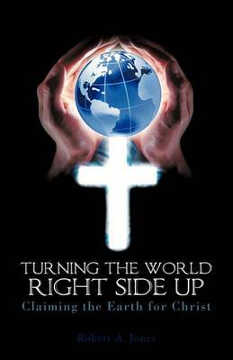 Turning the World Right Side Up: Claiming the Earth for Christ