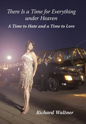 There Is a Time for Everything Under Heaven: A Time to Hate and a Time to Love