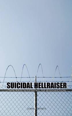 Suicidal Hellraiser Pain and Suffering to Redemption