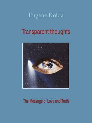 Transparent Thoughts: The Message of Love and Truth