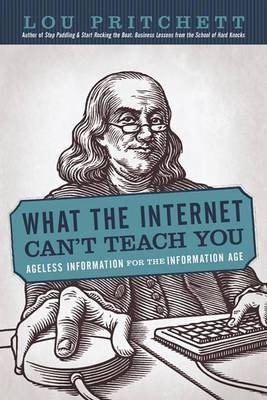 What the Internet Can't Teach You: Ageless Information for the Information Age