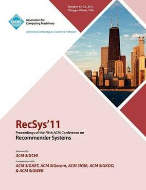 Recsys 11 Proceedings of the Fifth ACM Conference on Recommender Systems