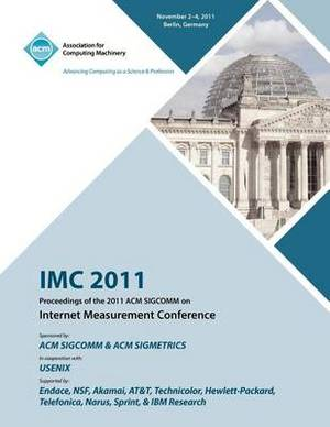 IMC 2011 Proceedings of the 2011 ACM Sigcomm on Internet Measurement Conference