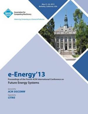 E-Energy 13 Proceedings of the Fourth ACM International Conference on Future Energy Systems