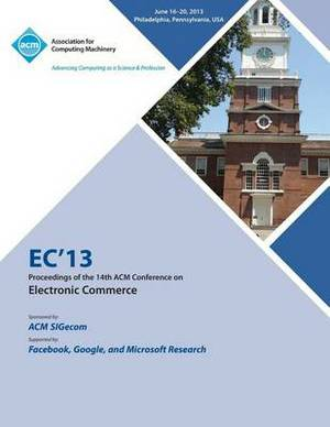 Ec13 Proceedings of the 14th ACM Conference on Electronic Commerce