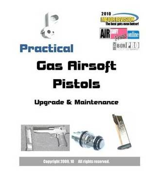 Practical Gas Airsoft Pistols: Upgrade & Maintenance