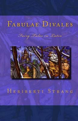 Fabulae Divales: Fairy Tales in Latin