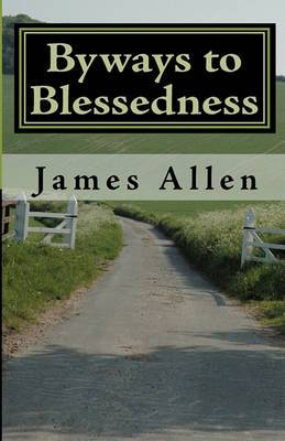 Byways to Blessedness: Understanding the Simple Laws of Life That Lead to Happiness