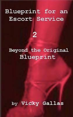 Blueprint for an Escort Service 2: Beyond the Original Blueprint