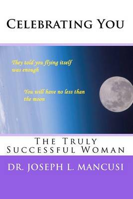 Celebrating You: The Truly Successful Woman