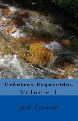 Cronicas Esquecidas: Volume 1