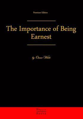 The Importance of Being Earnest: Premium Edition