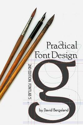Practical Font Design: 2nd Edition: Rewritten for Fontlab 5